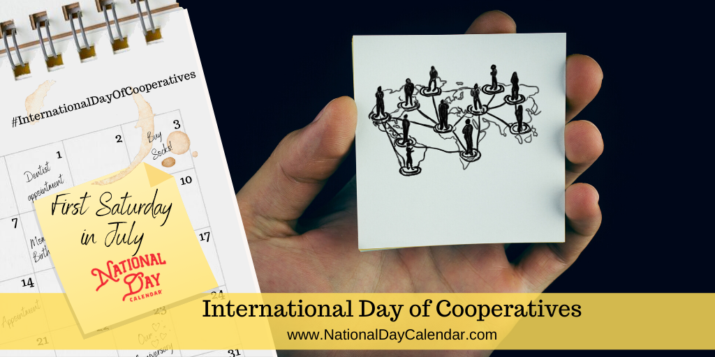 International Day of Cooperatives - First Saturday in July