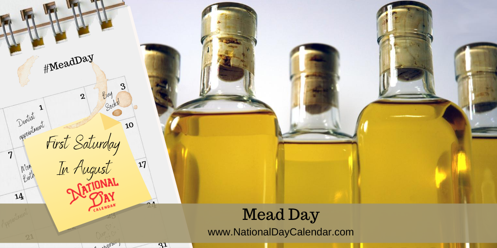 MEAD DAY – First Saturday in August