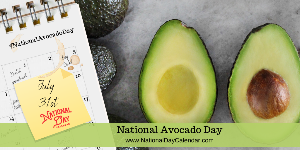 National Avocado Day July 31 National Day Calendar