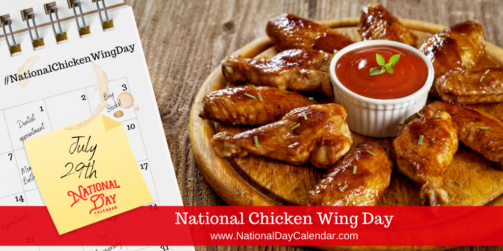NATIONAL CHICKEN WING DAY - July 29