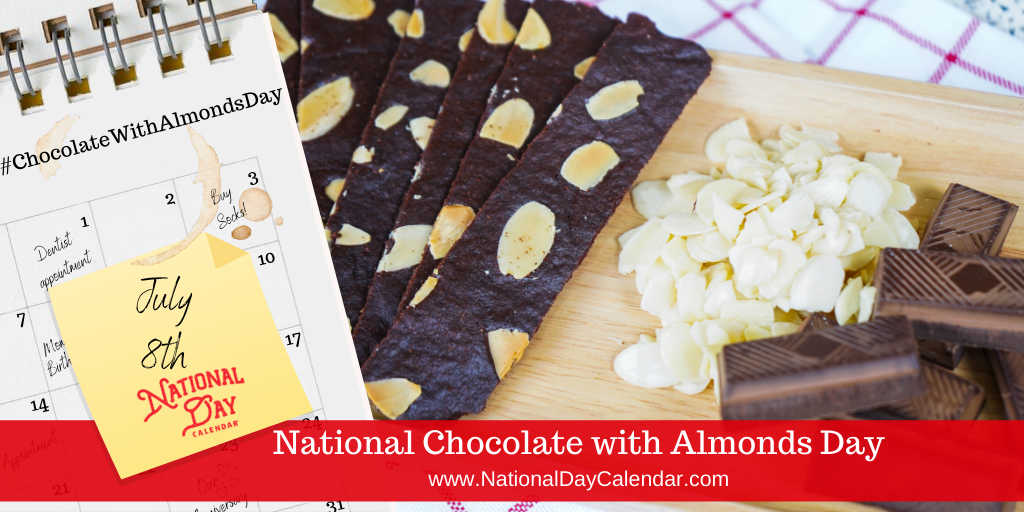 NATIONAL CHOCOLATE WITH ALMONDS DAY – July 8