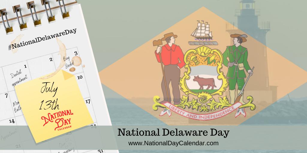 NATIONAL DELAWARE DAY - July 13