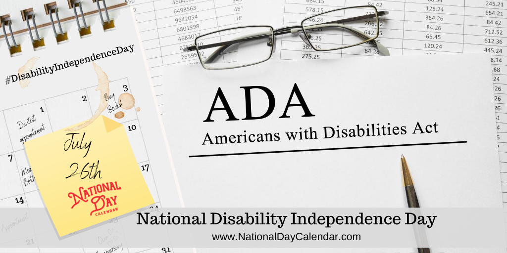 NATIONAL DISABILITY INDEPENDENCE DAY – July 26