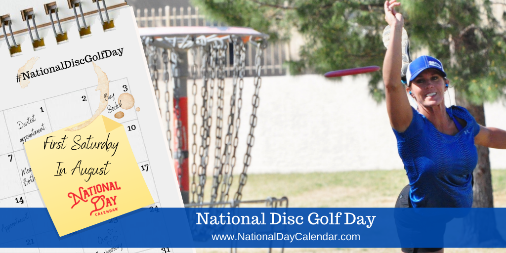 NATIONAL DISC GOLF DAY – First Saturday in August