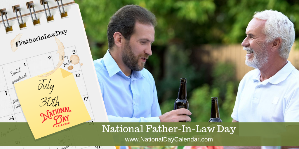 NATIONAL FATHER-IN-LAW-DAY – July 30