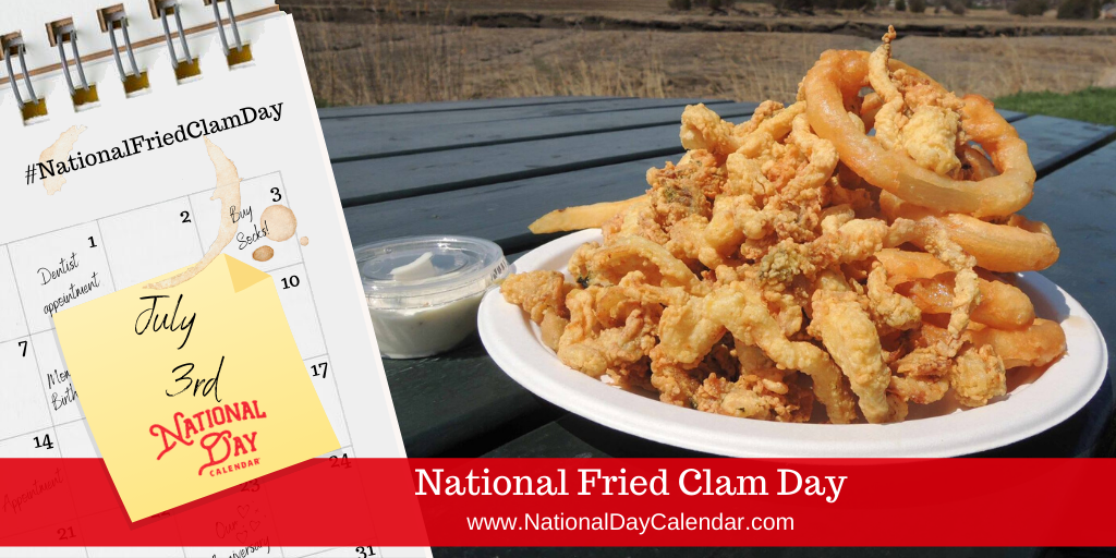 NATIONAL FRIED CLAM DAY – July 3 (2)