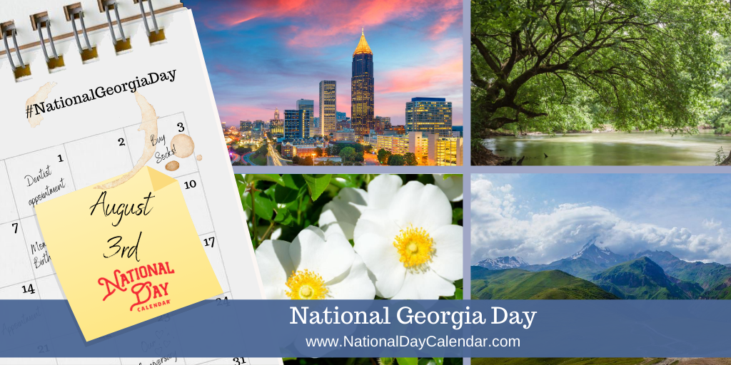 NATIONAL GEORGIA DAY - August 3