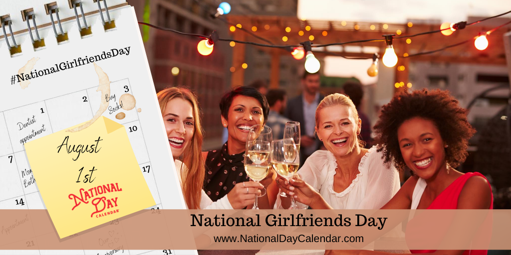 NATIONAL GIRLFRIENDS DAY - August 1