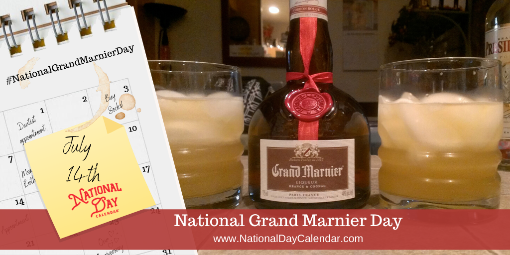 NATIONAL GRAND MARNIER DAY – July 14