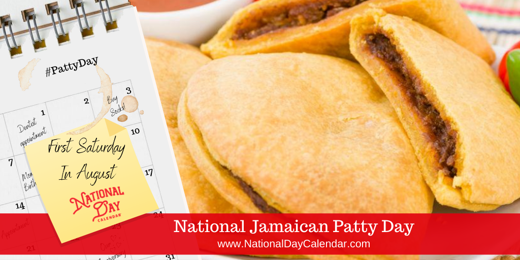 NATIONAL JAMAICAN PATTY DAY – First Saturday in August