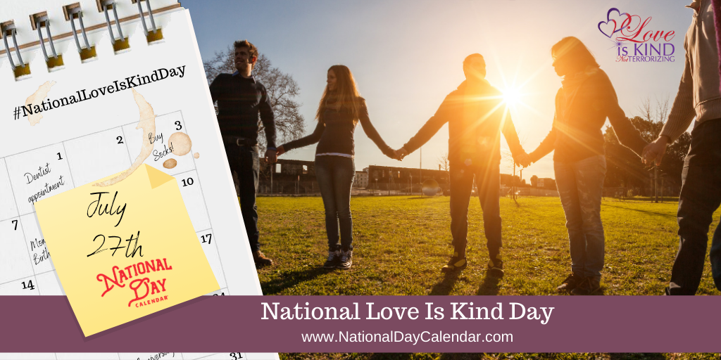 NATIONAL LOVE IS KIND DAY – July 27