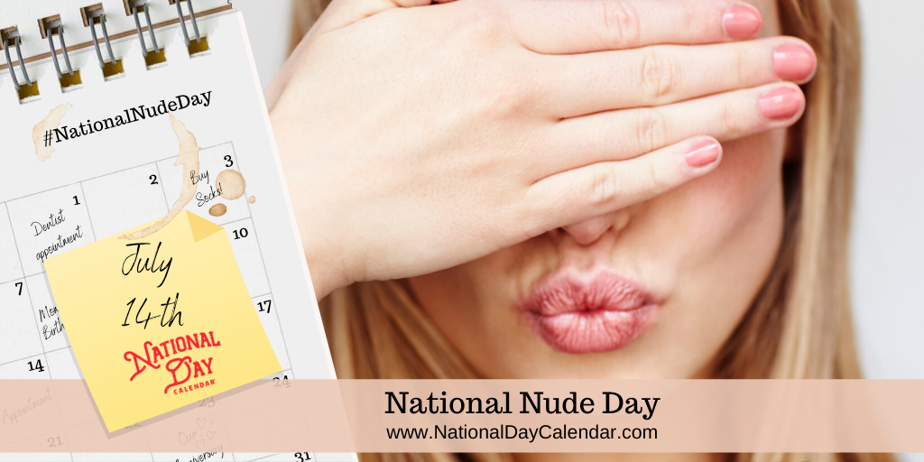 NATIONAL NUDE DAY – July 14