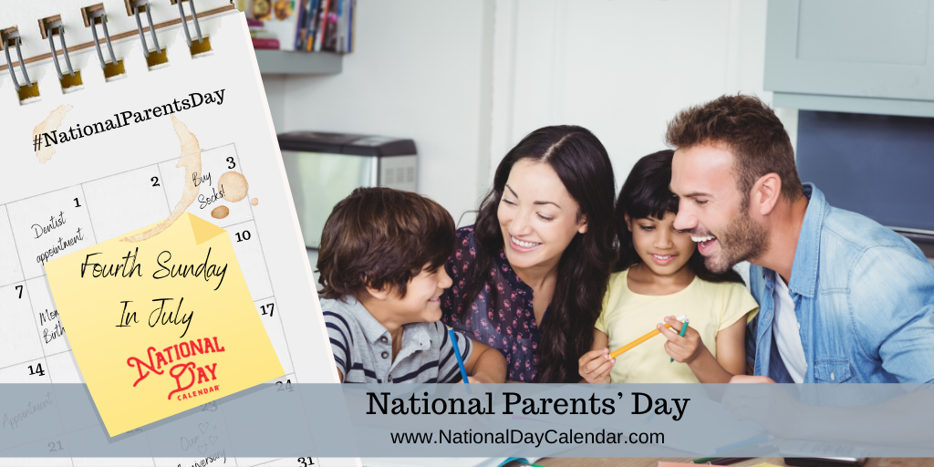 NATIONAL PARENTS' DAY – Fourth Sunday in July