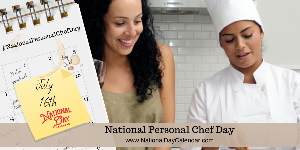 NATIONAL PERSONAL CHEF DAY – July 16