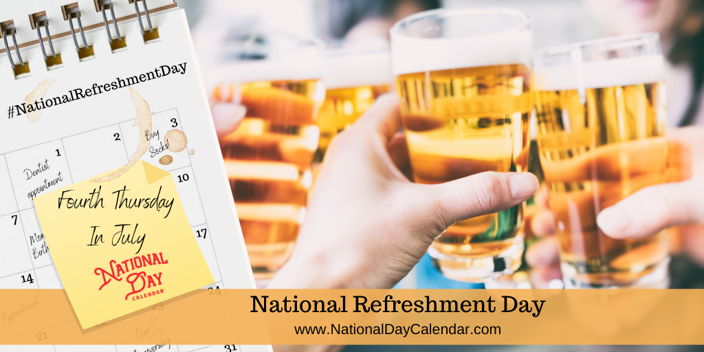 National Refreshment Day Fourth Thursday In July National Day Calendar