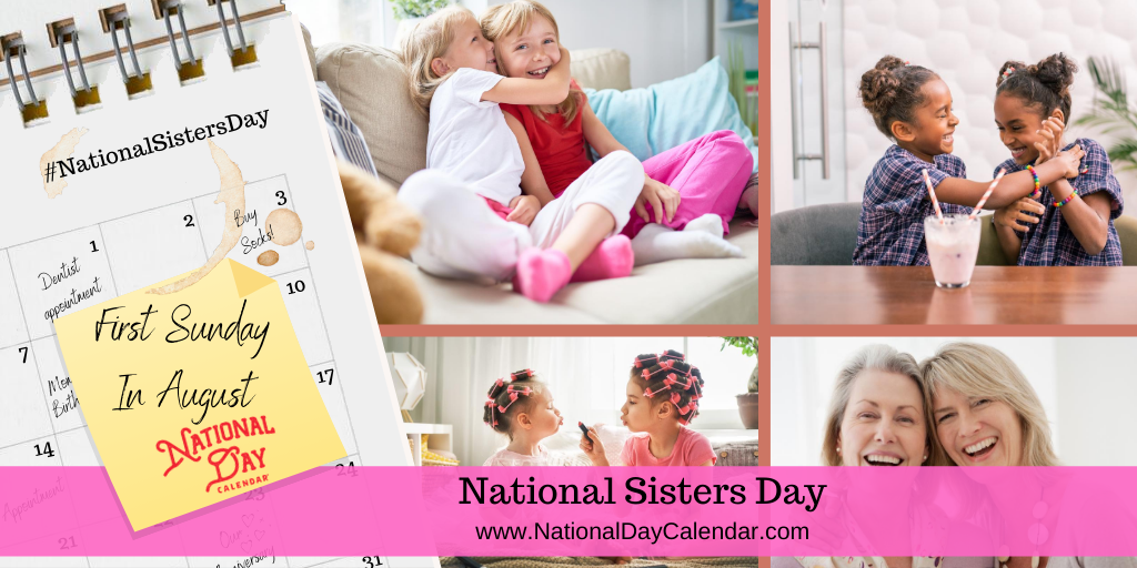 NATIONAL SISTERS DAY – First Sunday in August