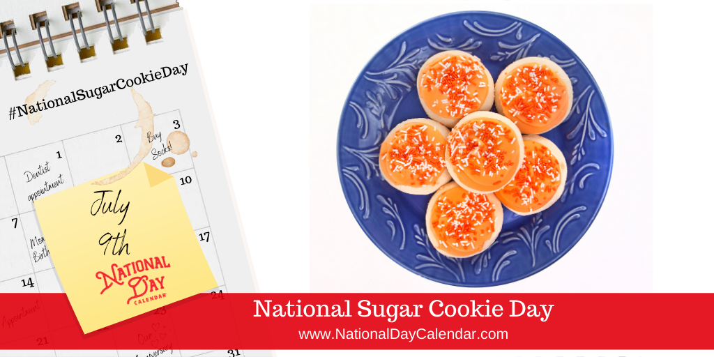 Celebrate National Sugar Cookie Day annually on July 9