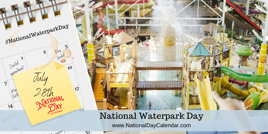 NATIONAL WATERPARK DAY – July 28
