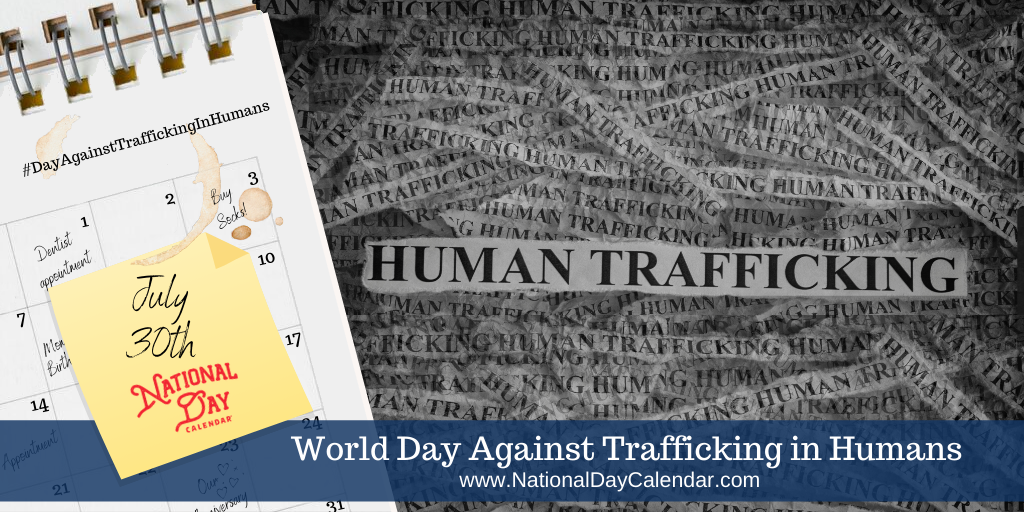World Day Against Trafficking in Humans - July 30