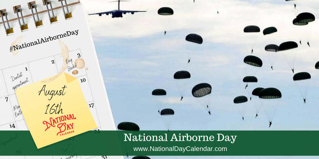 NATIONAL AIRBORNE DAY – August 16