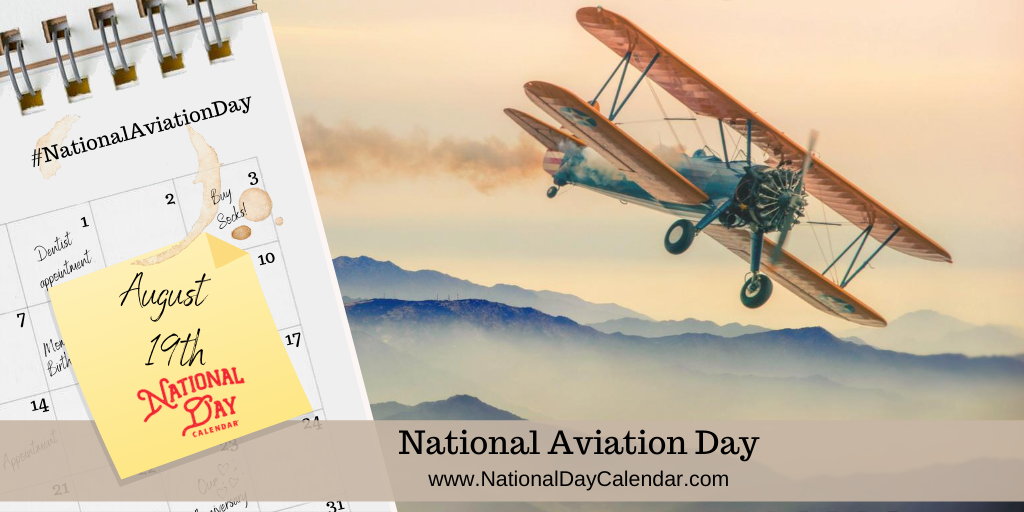 NATIONAL AVIATION DAY – August 19