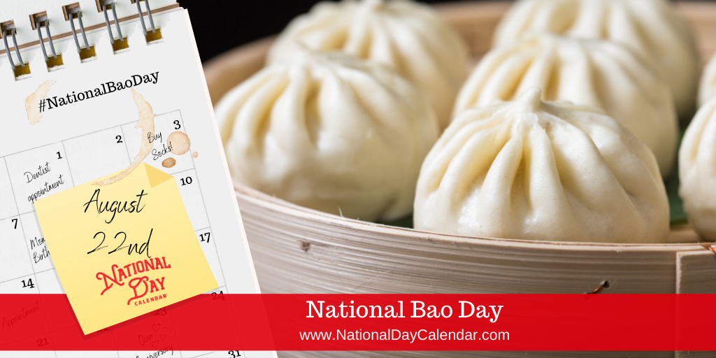 NATIONAL BAO DAY – August 22