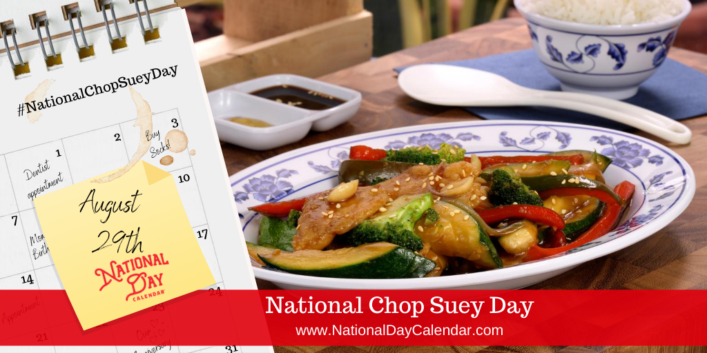NATIONAL CHOP SUEY DAY - August 29