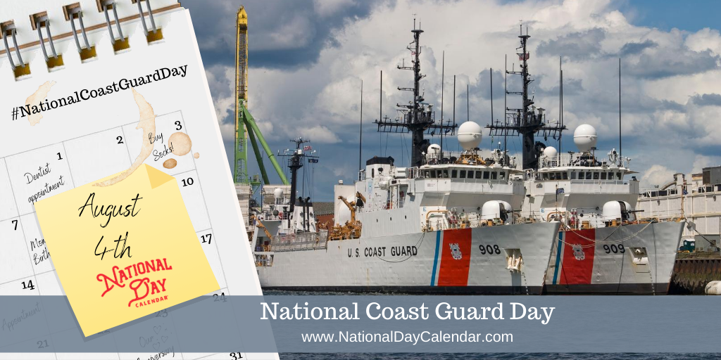 NATIONAL COAST GUARD DAY – August 4