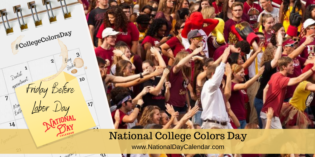 NATIONAL COLLEGE COLORS DAY – Friday before Labor Day