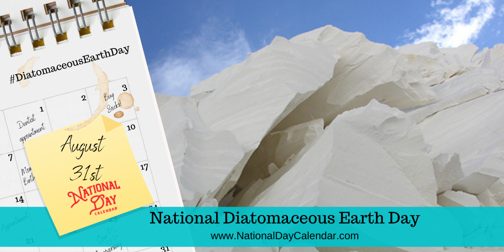 NATIONAL DIATOMACEOUS EARTH DAY – August 31
