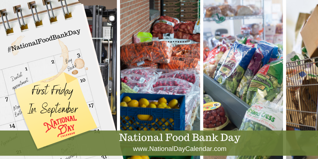 NATIONAL FOOD BANK DAY – First Friday in September