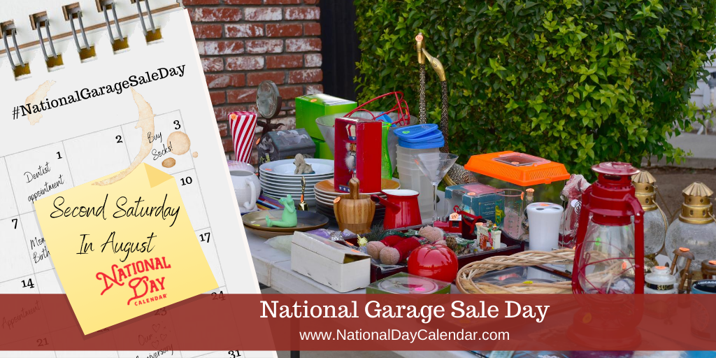 NATIONAL GARAGE SALE DAY – Second Saturday in August