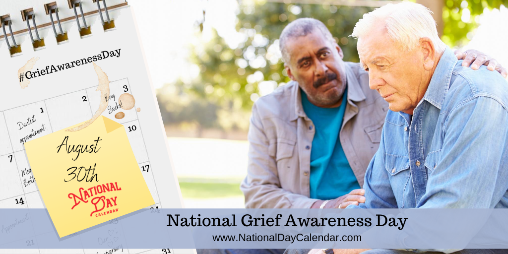 NATIONAL GRIEF AWARENESS DAY – August 30