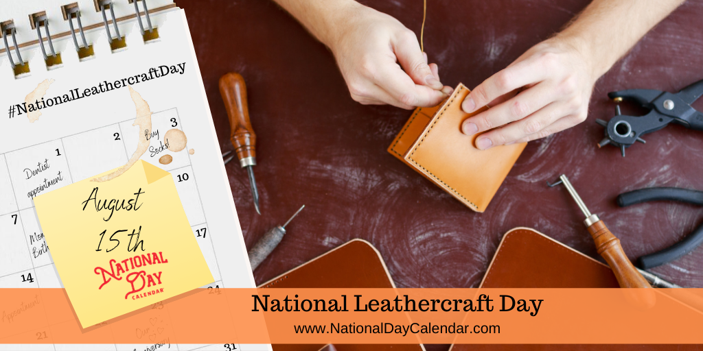NATIONAL LEATHERCRAFT DAY – August 15