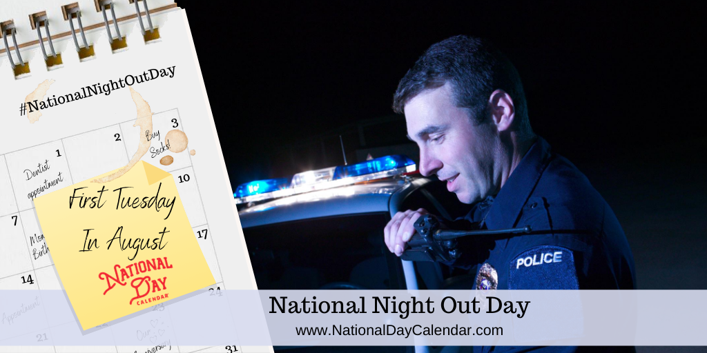 NATIONAL NIGHT OUT DAY – First Tuesday in August