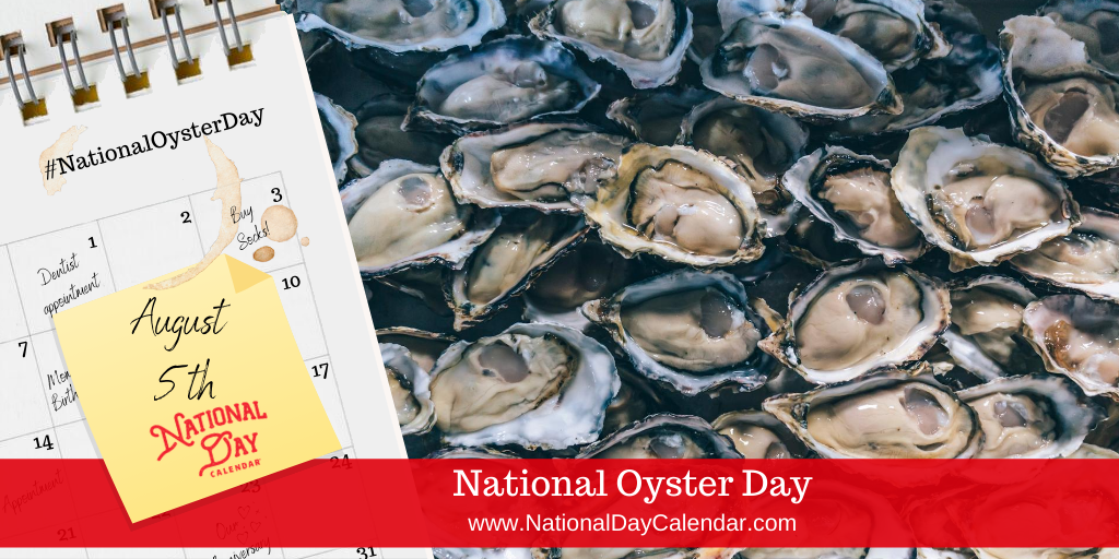 NATIONAL OYSTER DAY – August 5
