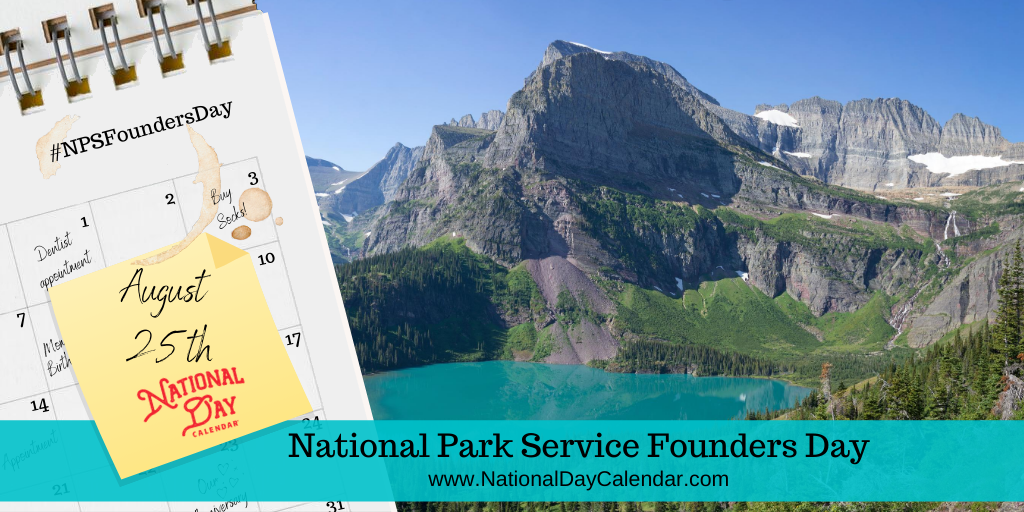 NATIONAL PARK SERVICE FOUNDERS DAY – August 25