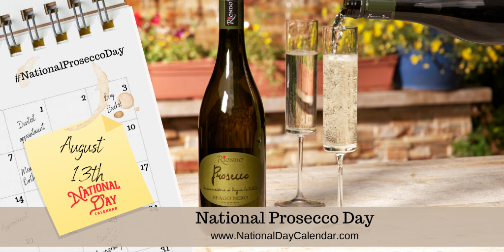 NATIONAL PROSECCO DAY – August 13