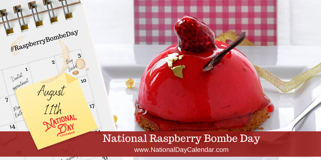 NATIONAL RASPBERRY BOMBE DAY - August 11
