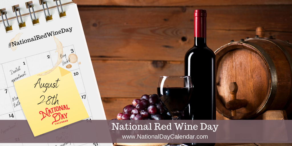 NATIONAL RED WINE DAY - August 28