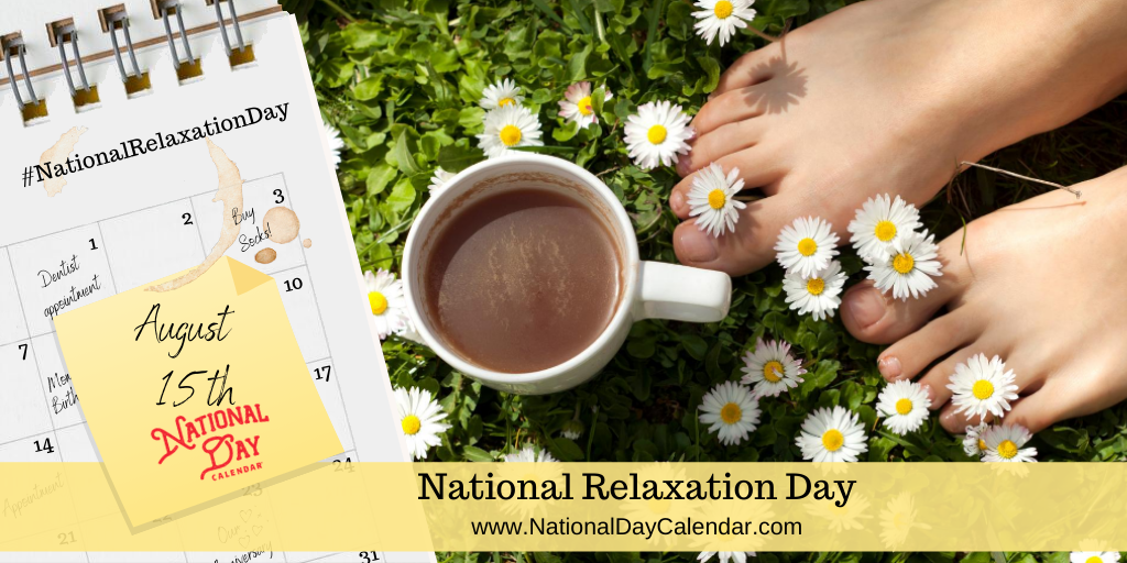 NATIONAL RELAXATION DAY - August 15