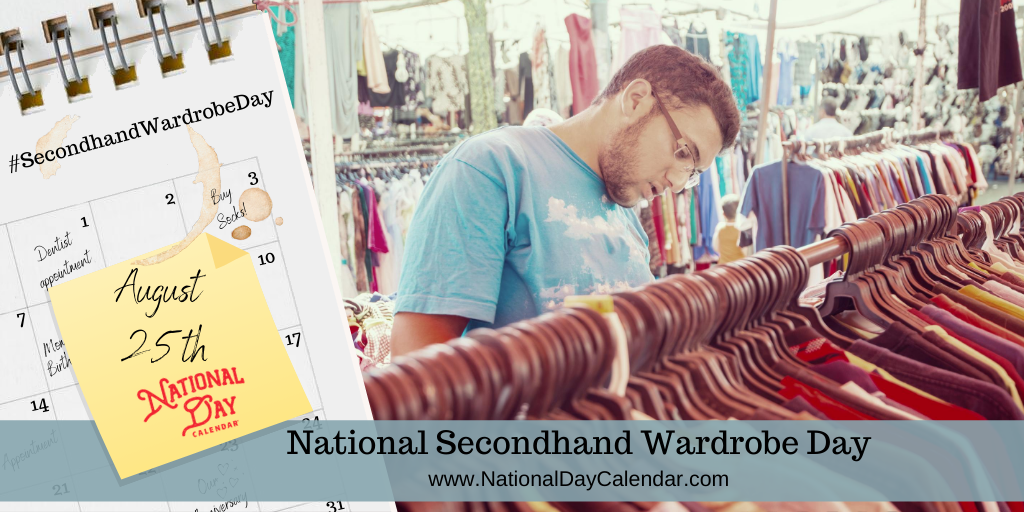 NATIONAL SECONDHAND WARDROBE DAY – August 25