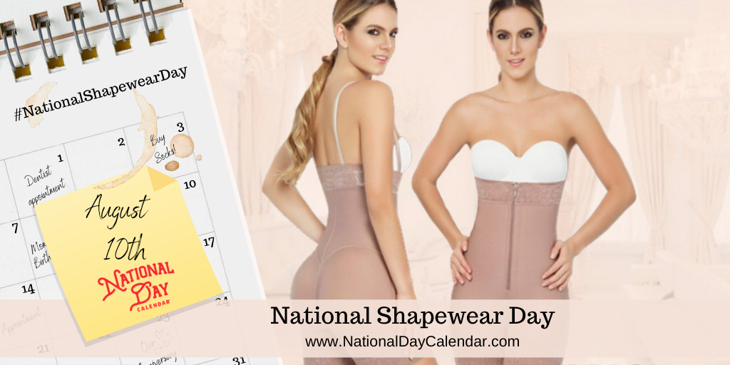 NATIONAL SHAPEWEAR DAY – August 10
