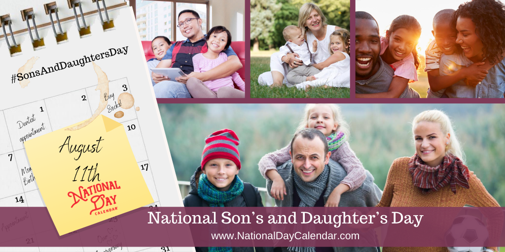 NATIONAL SON'S AND DAUGHTER'S DAY - August 11