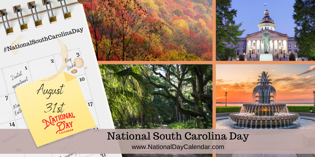NATIONAL SOUTH CAROLINA DAY - August 31