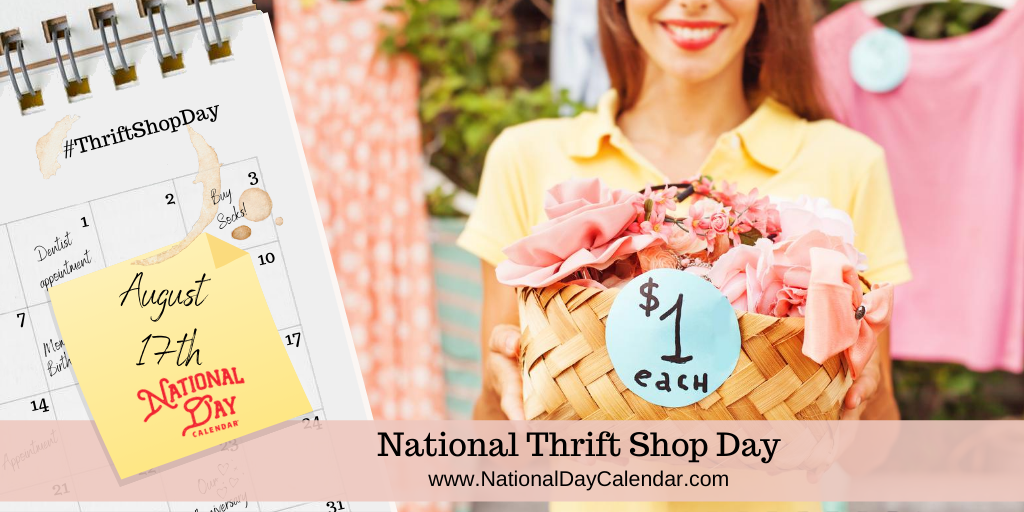 NATIONAL THRIFT SHOP DAY – August 17