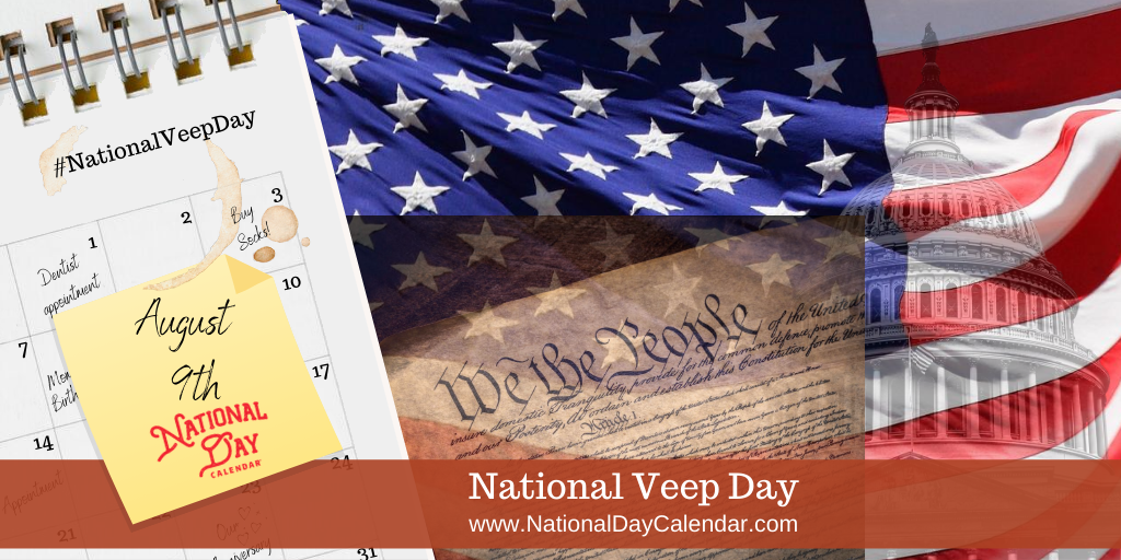 NATIONAL VEEP DAY - August 9