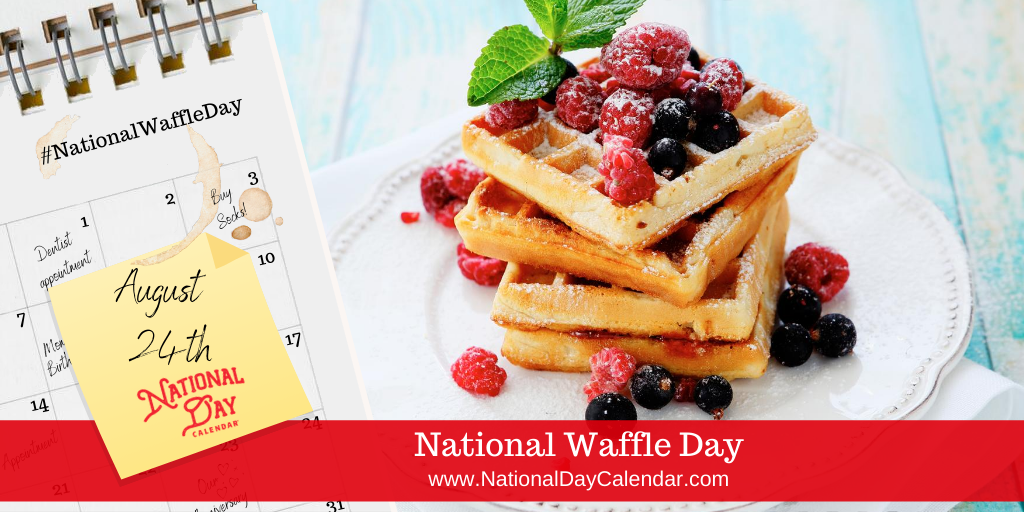 NATIONAL WAFFLE DAY - August 24