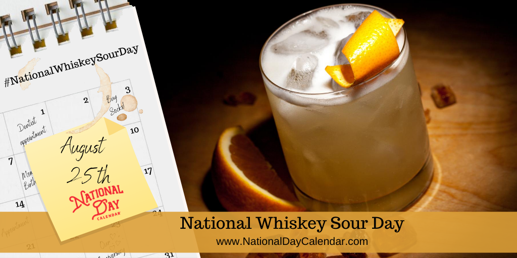 NATIONAL WHISKEY SOUR DAY - August 25
