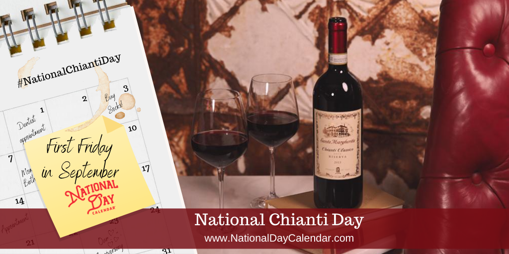 National Chianti Day - First Friday in September
